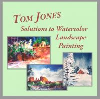 Tom Jones Solutions to Watercolor Landscape Painting